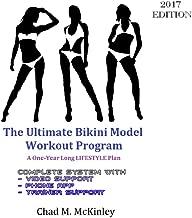 The Ultimate Bikini Body Workout Program: How to get yourself a Bikini Model Body year round
