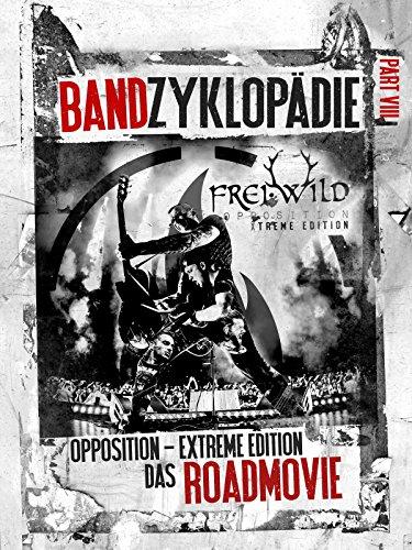 Frei.Wild Bandzyklopädie Part VIII: Opposition Extreme Edition - Das Roadmovie