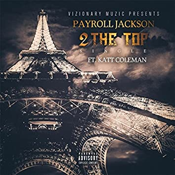 2 the Top (feat. Katt Coleman)
