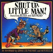 Shut Up Little Man