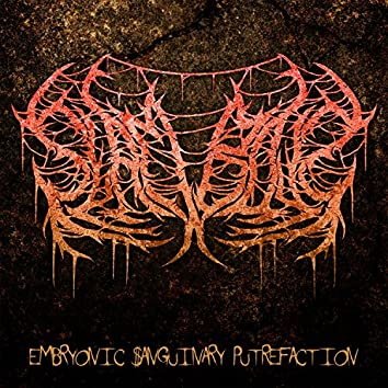 Embryhonic $anguinary Putrefaction