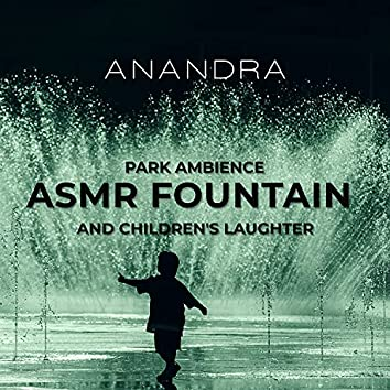 Park Ambience: ASMR Fountain and Children's Laughter, ASMR Living Summer Sounds, Yoga Classes in the Park