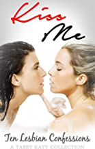 KISS ME: 10 Mothers & Wives Confess Their Secret Lesbian Fantasies (English Edition)