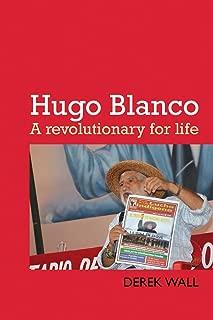 Hugo Blanco: A revolutionary for life