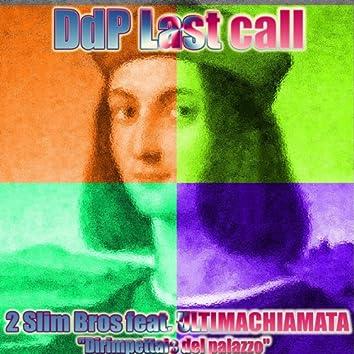 DdP Last Call (feat. Ultimachiamata) [Dirimpettaio Del Palazzo]