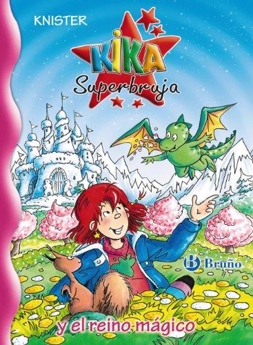 Kika Superbruja y el reino mágico (Castellano - A PARTIR DE 8 AÑOS - PERSONAJES - Kika Superbruja)
