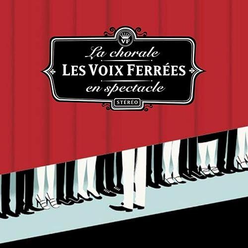 Les Voix Ferrées En Spectacle by Les Voix Ferrées on Amazon Music ...