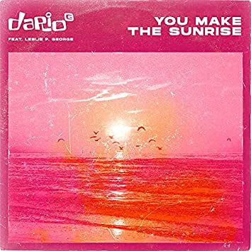 You Make the Sunrise (feat. Leslie P George)
