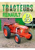 Tracteurs Renault D22 1955-1968 de Jacques Gouet