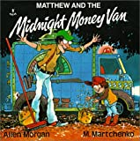 Matthew and the Mighty Money Van