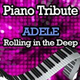 Rolling In the Deep (Piano Tribute In the Style of Adele)