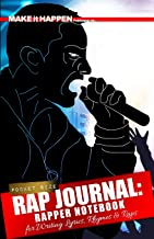 Rap Journal: Rapper Notebook for Writing Lyrics, Rhymes & Ideas (How to Rap for Beginners)