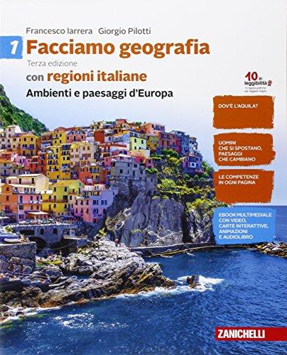 Facciamo geografia. Con regioni italiane. Per la Scuola media. Con e-book. Con espansione online. Ambienti e paesaggi d'Europa (Vol. 1)