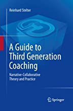 A Guide to Third Generation Coaching: Narrative-Collaborative Theory and Practice