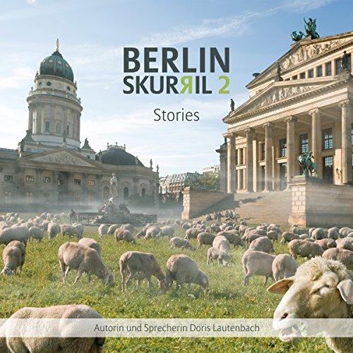 Couverture de Berlin Skurril 2: Stories