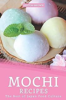 Mochi Recipes: The Best of Japan Food Culture