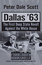 Dallas '63: The First Deep State Revolt Against the White House (Forbidden Bookshelf)