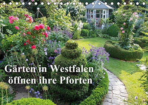 Gärten in Westfalen öffnen ihre Pforten (Tischkalender 2021 DIN A5 quer)