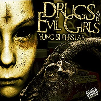 Drugs And Evil Girls