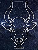 Taurus: Zodiac Signs Gift, Horoscope, Journal, Notebook, Diary, Pad, Daybook, Textbook, Handbook, Workbook, Dailybook, Album, Essay, Note (110 pages, College Ruled (Lined), 8.5' x 11' in)