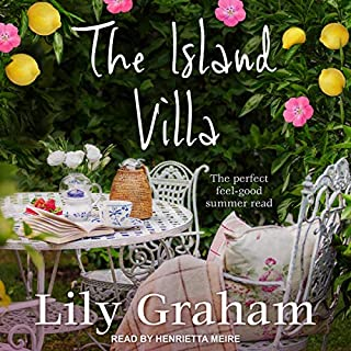 The Island Villa     The Perfect Feel Good Summer Read              By:                                                                                                                                 Lily Graham                               Narrated by:                                                                                                                                 Henrietta Meire                      Length: 7 hrs and 48 mins     1 rating     Overall 5.0