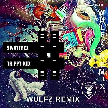 Trippy Kid (WULFZ Remix)