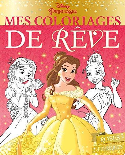 DISNEY PRINCESSES - Mes Coloriages de Rêve - Robes féériques