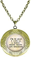 Fall Jewelry - Autumn locket Necklace - Autumn locket Necklace- Anne of Green Gables Quote - I'm so glad I live in a world where there are Octobers