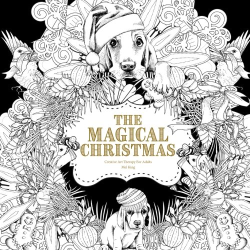The Magical Christmas at Midnight: Creative Art Therapy For Adults (Creative Midight Colouring For Grown-Ups) (Volume 3)