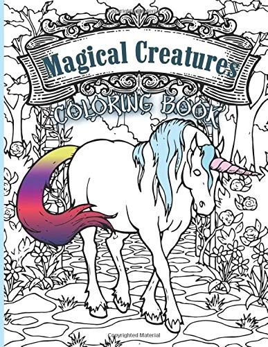 Magical Creatures Coloring Book: Amazing Coloring Books For Adult Color To Relax