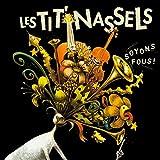 Soyons fous ! von Les Tit' Nassels