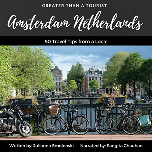 Amsterdam Netherlands: 50 Travel Tips from a Local audiobook cover art