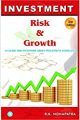INVESTMENT RISK & GROWTH: A Guide for Investors about Investment Vehicles Kindle Edition