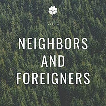 Neighbors and Foreigners