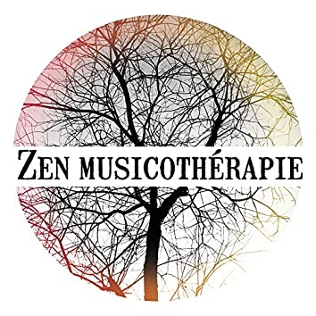 Zen musicothérapie - Positivité absolue: Massage, Yoga, Tai-chi, Spa, Bien-être, Détente, Aromathérapie, Endormissement