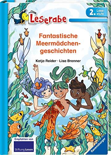 Fantastische Meermädchengeschichten - Leserabe 2. Klasse - Erstlesebuch für Kinder ab 7 Jahren (Leserabe - 2. Lesestufe)