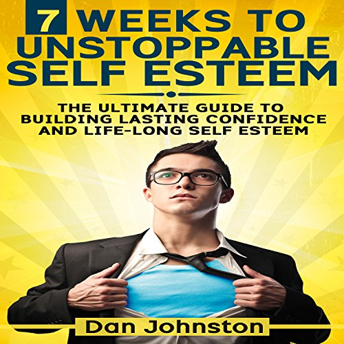 7 Weeks to Unstoppable Self Esteem cover art