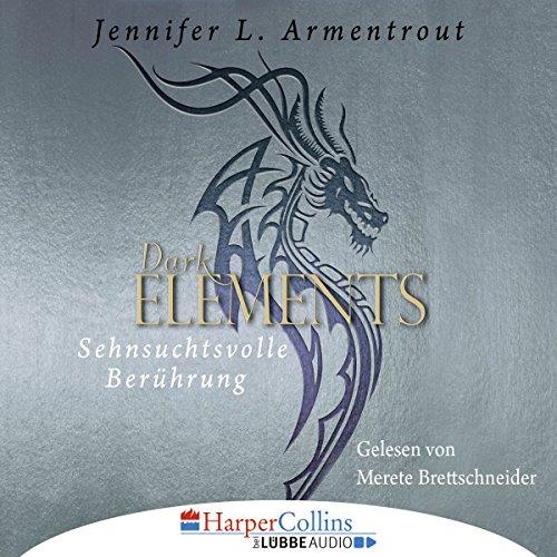 Sehnsuchtsvolle Berührung     Dark Elements 3              Autor:                                                                                                                                 Jennifer L. Armentrout                               Sprecher:                                                                                                                                 Merete Brettschneider                      Spieldauer: 7 Std. und 31 Min.     17 Bewertungen     Gesamt 4,4