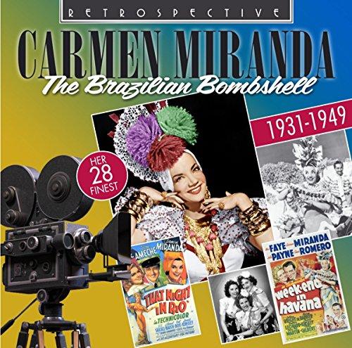 Carmen Miranda : The Brazilian Bombshell - Her 28 Finest 1931-1949.