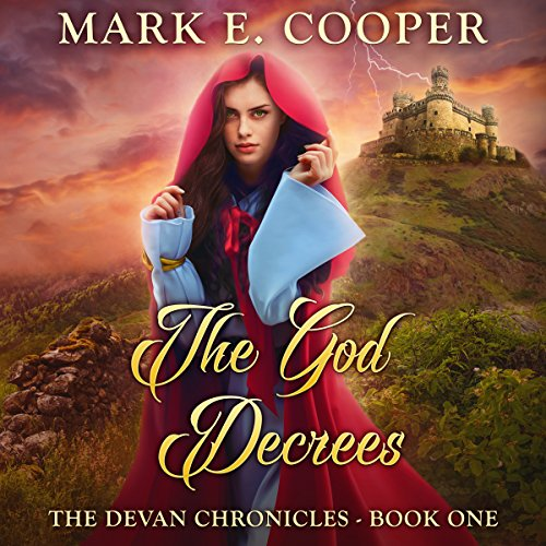 The God Decrees     The Devan Chronicles, Book 1              By:                                                                                                                                 Mark E. Cooper                               Narrated by:                                                                                                                                 Mikael Naramore                      Length: 12 hrs and 11 mins     45 ratings     Overall 4.2