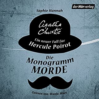 Die Monogramm-Morde     Ein neuer Fall für Hercule Poirot 1              By:                                                                                                                                 Sophie Hannah,                                                                                        Agatha Christie                               Narrated by:                                                                                                                                 Wanja Mues                      Length: 11 hrs and 53 mins     3 ratings     Overall 4.3