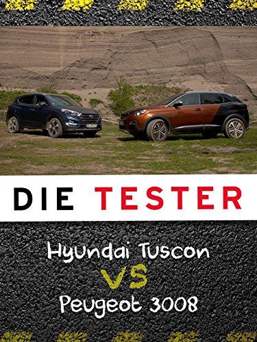 Die Tester: Hyundai Tucson vs. Peugeot 3008