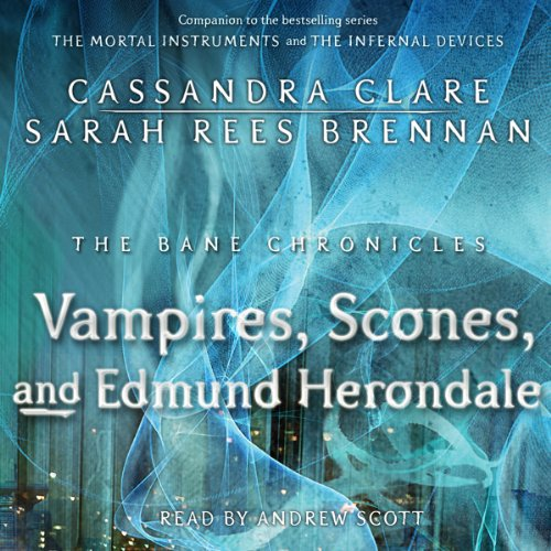 The Vampires, Scones, and Edmund Herondale     Bane Chronicles, Book 3              Written by:                                                                                                                                 Cassandra Clare,                                                                                        Sarah Rees Brennan                               Narrated by:                                                                                                                                 Andrew Scott                      Length: 1 hr and 24 mins     Not rated yet     Overall 0.0