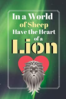 In A World Of Sheep Have The Heart Of A Lion: Strength Power Quote Cooking Gift - BLANK RECIPE BOOK, 114 pages, 6