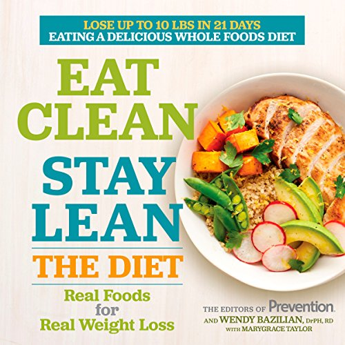 Eat Clean, Stay Lean: The Diet: Real Foods for Real Weight Loss