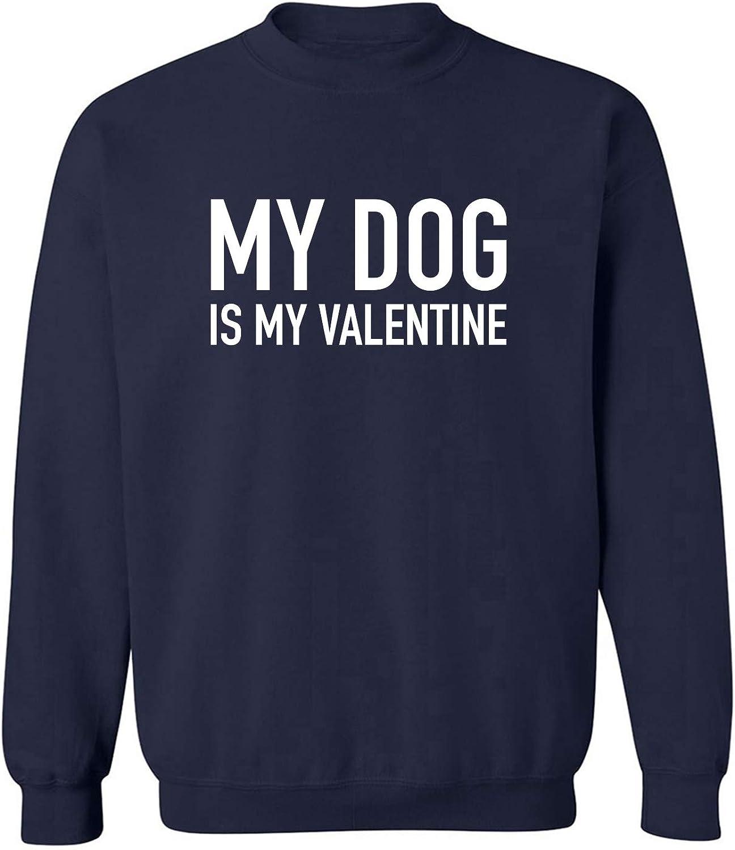 My Dog Is My Valentine Crewneck Sweatshirt