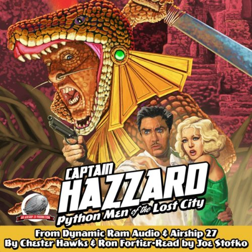 Captain Hazzard and the Python Men of the Lost City cover art