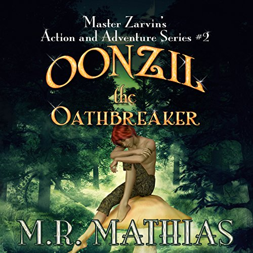 Oonzil the Oathbreaker     Master Zarvin's Action and Adventure Series, Book 2              By:                                                                                                                                 M. R. Mathias                               Narrated by:                                                                                                                                 Erin Fossa                      Length: 51 mins     Not rated yet     Overall 0.0