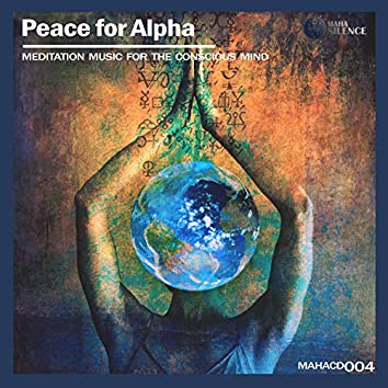 Peace For Alpha (Meditation Music For The Conscious Mind)