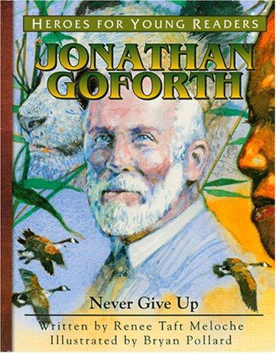 Jonathan Goforth: Never Give Up